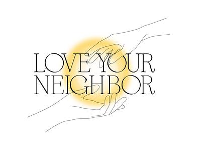 Love Your Neighbor designer design illustrator vector illustration graphicdesign logo graphic design typography adobe illustrator love your neighbor