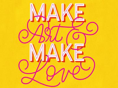 Make Art & Make Love