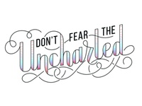 Don't Fear The Uncharted