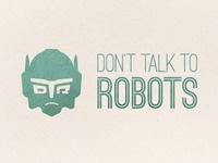 Don't Talk to Robots Logo Idea