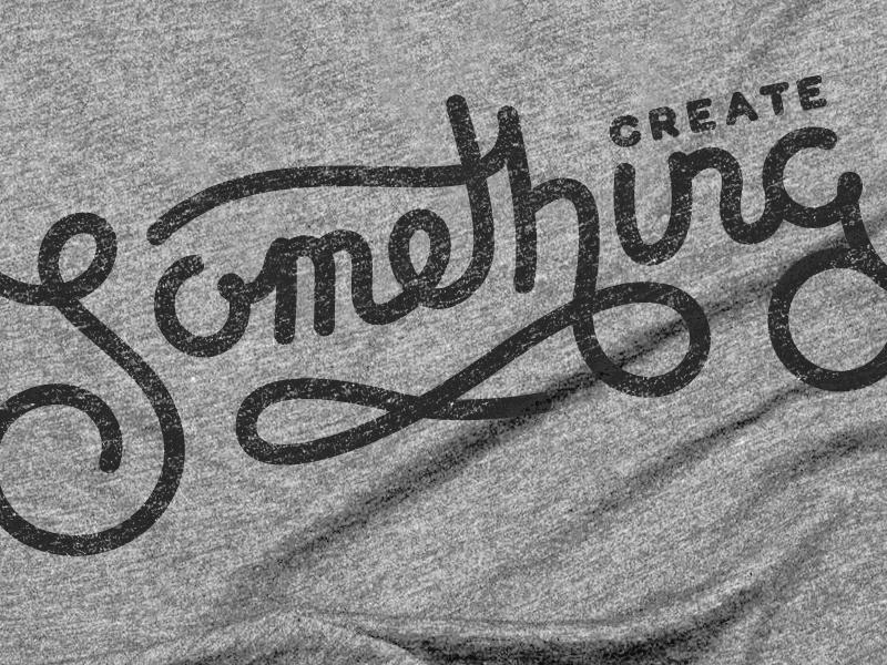 Create Something t-shirt cotton bureau creative script lettering