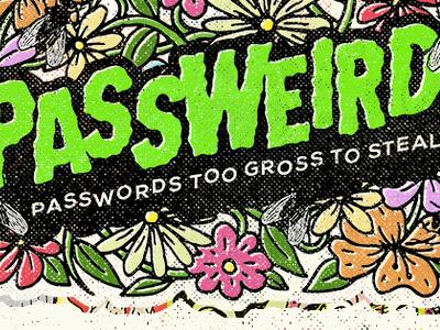 Passweird passwords gross weird shouldntexist nsa security dumb