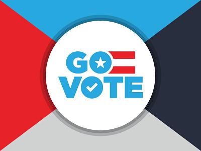 Go Vote! political politics election election 2016 vote go vote