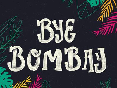 Bye Bombay
