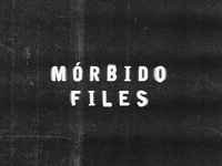 Mórbido Files