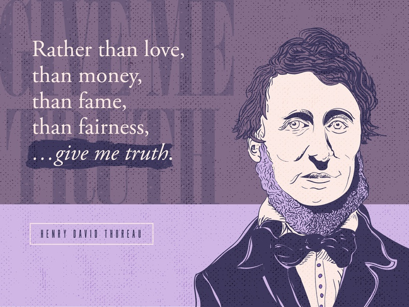 Give me Truth createdaily moonbeardesignstudio moonbeardesigns illustration quotes typography truth philospher quote art daily doodle throeau quotes henry david thoreau philospoper quotes famous quote illustration adobe illustrator