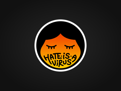 Hate Is a Virus