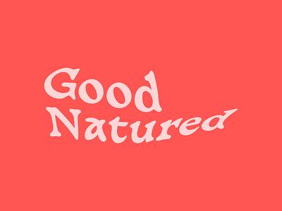 good_natured nature typography type