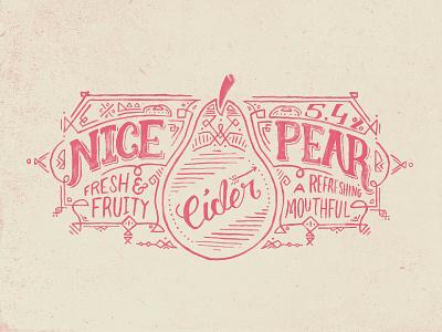 Nice Pear Cider Label illustration type typography paint lettering label cider alcohol puns