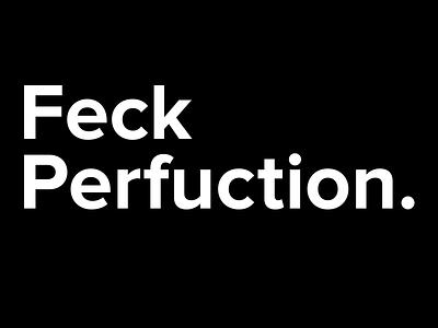 Feck Perfuction helvetica neue helvetica proxima nova perfection fcuk fuck