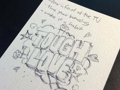 Tough Love Sketch adventures in design tough love sketch