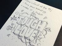 Tough Love Sketch