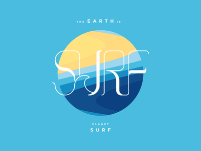 the earth is planet surf freedom surfing water blue ocean sea typography wave sand planet surf earth