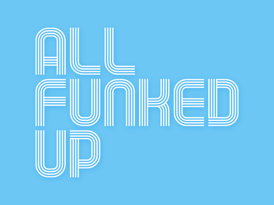 all funked up fucked up wordplay fun pun font linear lines typography funky