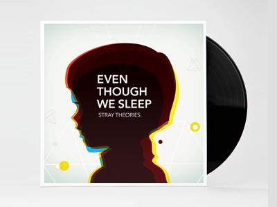 Even though we sleep