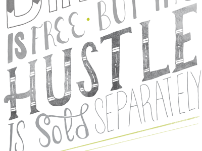 Dream and Hustle illustration lettering design graphic design textures typography hand done type hand lettering