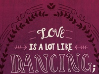 Love is a lot like Dancing - option 1