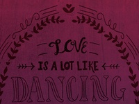 Love is a lot like Dancing - option 2