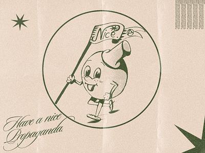 Have a nice propaganda propaganda characterdesign retro vintage branding art illustraion design adobe photoshop