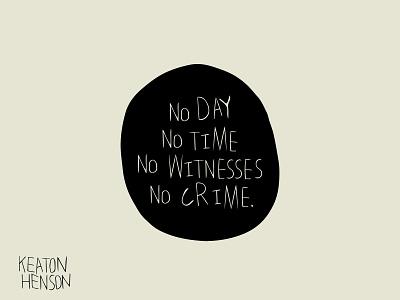 Keaton Henson - No Witnesses nowitnesses lyric lyrics study handtype keatonhenson illustraion adobe illustrator design graphic design