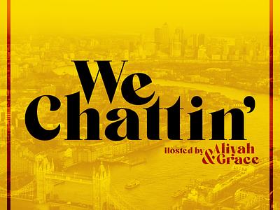 Podcast Covers #6: We Chattin' brand design brand identity podcast logo podcast brand branding brand podcast design podcast artwork podcast cover art podcast cover podcast art podcast