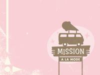 Mission A La Mode