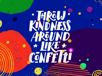 Throw Kindness Around Like Confetti. Fresh Motivation Poster