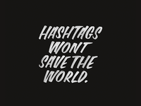 Hashtags wont save the world