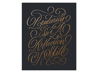 Popularity isn't a Reflection of Skill calligraphy spencarian hand lettering custom type type lettering typography
