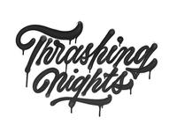Thrashing Nights