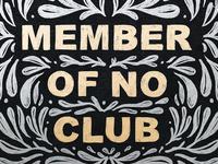 Member Of No Club
