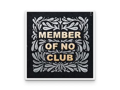 Member Of No Club - 2