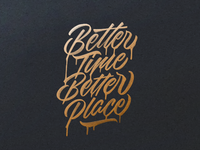 Better Time Better Place