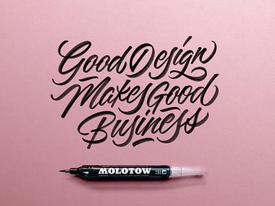 Good Design Makes Good Business brushtype handmadetype handlettering logotype hand made type sketch handmade custom type script type hand lettering typography calligraphy lettering