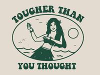 Tougher Than You Thought - Hula Girl