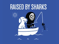 Raised By Sharks - Fishin'