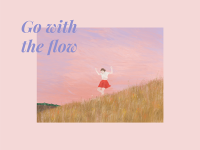 GO WITH THE FLOW | Dribbble Weekly Warm-Up playfair display dribbbleweeklywarmup flow mantra girl pastel colors rose pink procreate app procreate gouache bright cover design illustration graphicdesign design weekly warm-up