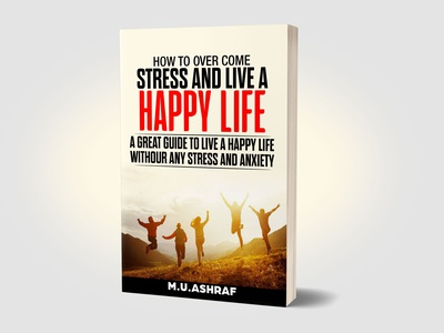How to overcome stress and live a happy life