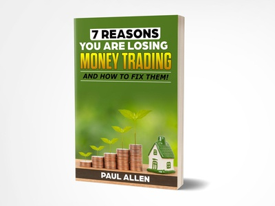 7 Reasons you are losing Money Trading