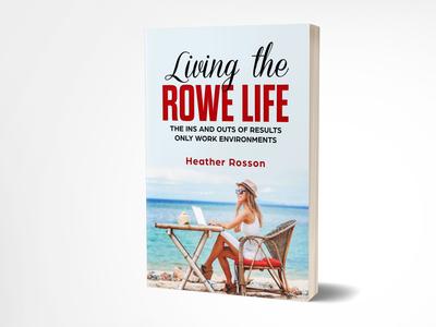Living The Rowe Life