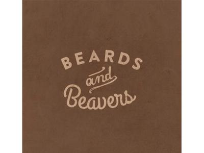 Beards and Beavers