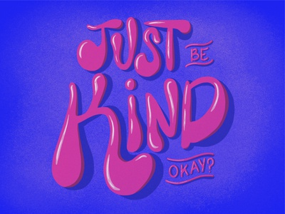 Just Be Kind Okay? grain shadows texture lettering handlettering procreatelettering procreate brushes procreate art procreateapp procreate illustration graphicdesign design