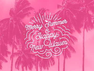 Merry Summer & Happy New Waves fun palm tree palm pink summer vibes surf surfing waves happy merry mood summer typo typography lettering design graphic design