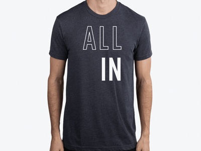 """""""All In"""" Shirt Design"""