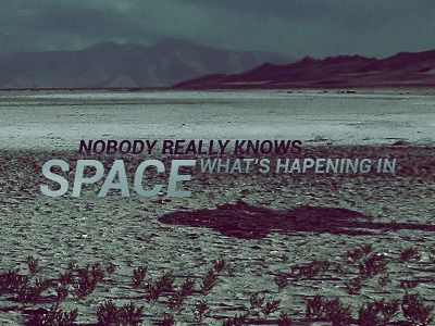 Nobody really knows what's happening in space space wallpaper digital art