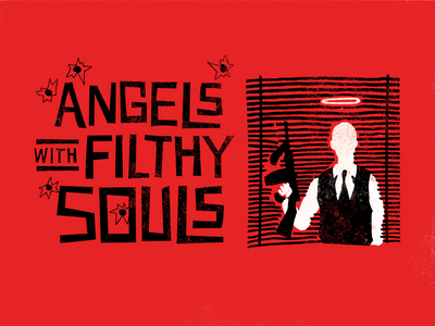 'Angels with Filthy Souls' Poster