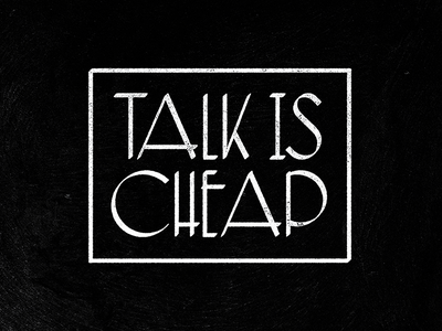 Talk Is Cheap typography