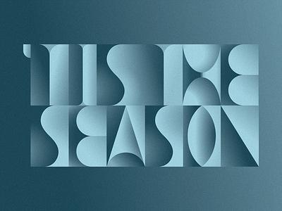 'Tis The Season texture geometry soulsight illustration typography