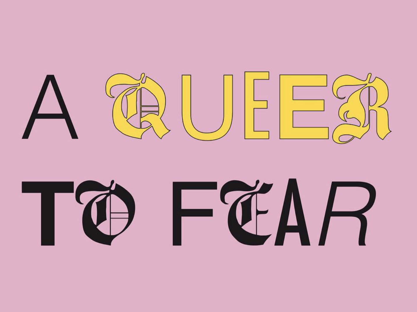 A Queer to Fear typography art lettering typography typeface