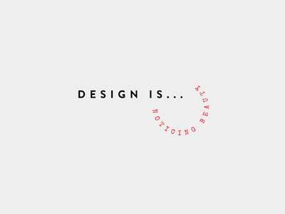 design is ... noticing beauty